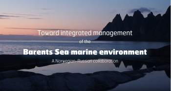 Environmental management of the Barents Sea Video III. A Norwegian-Russian collaboration